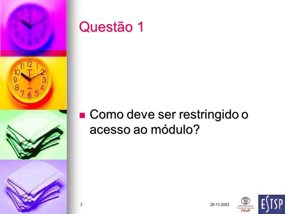 28-11-20033 Questão 1 Como deve ser restringido o acesso ao módulo.