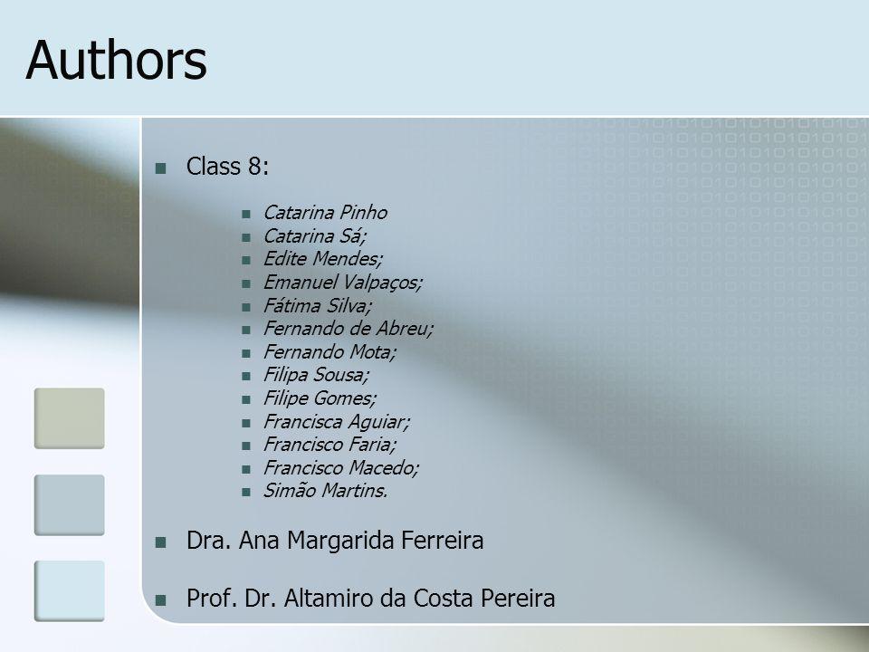 Authors Class 8: Catarina Pinho Catarina Sá; Edite Mendes; Emanuel Valpaços; Fátima Silva; Fernando de Abreu; Fernando Mota; Filipa Sousa; Filipe Gomes; Francisca Aguiar; Francisco Faria; Francisco Macedo; Simão Martins.