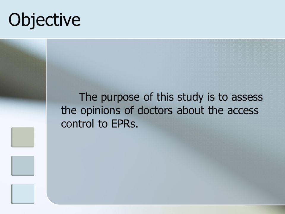 Objective The purpose of this study is to assess the opinions of doctors about the access control to EPRs.