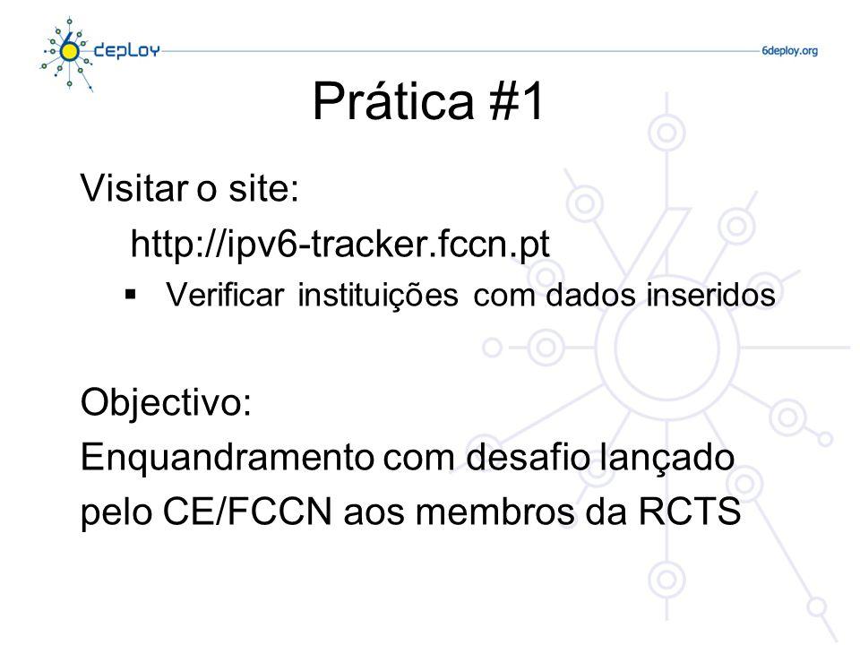 Prática #2 Visitar o site: http:// www.potaroo.net/tools/ipv4 Verificar previsão de exaustão actualizada Comparar com datas da Apresentação Objectivo: Tomar conhecimento da problemática de exaustão do espaço IPv4