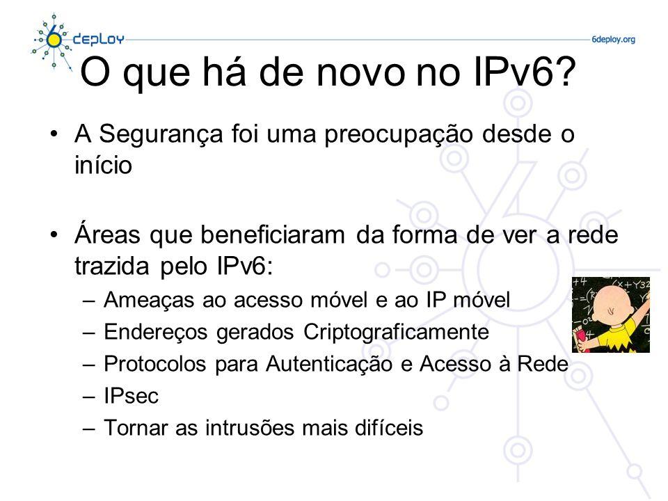 Ameaças Ataque ao Encaminhamento IPv6 –É recomendado o uso dos tradicionais mecanismos no BGP e IS-IS –O IPsec garante a segurança de protocolos como o OSPFv3 e o RIPng «Sniffing» –Sem o recurso ao IPsec, o IPv6 está tão exposto a este tipo de ataque como o IPv4 Ataques ao nível da Aplicação –Actualmente, a maioria das vulnerabilidades na Internet é ao nível da aplicação, que não beneficia do uso do IPsec Ataques «Man-in-the-Middle» –Sem o uso de IPsec, este tipo de ataques em IPv6 ou IPv4 é semelhante Flooding –Idênticos em IPv4 e IPv6