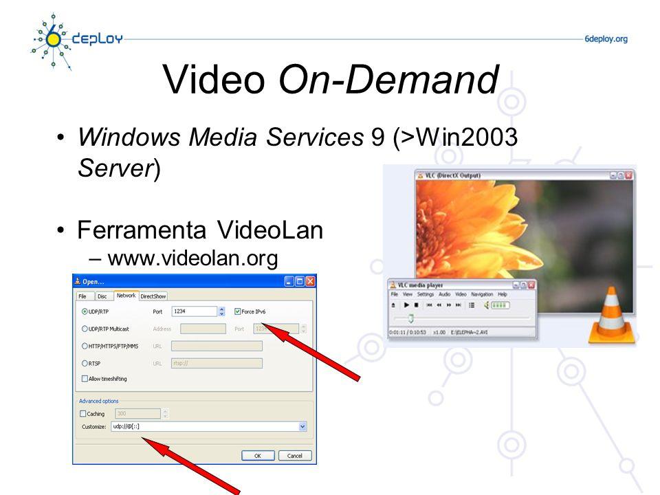 Windows Media Services 9 (>Win2003 Server) Ferramenta VideoLan – www.videolan.org Video On-Demand