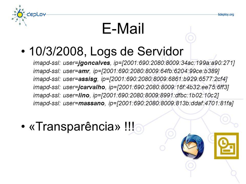 10/3/2008, Logs de Servidor imapd-ssl: user=jgoncalves, ip=[2001:690:2080:8009:34ac:199a:a90:271] imapd-ssl: user=amr, ip=[2001:690:2080:8009:64fb:620