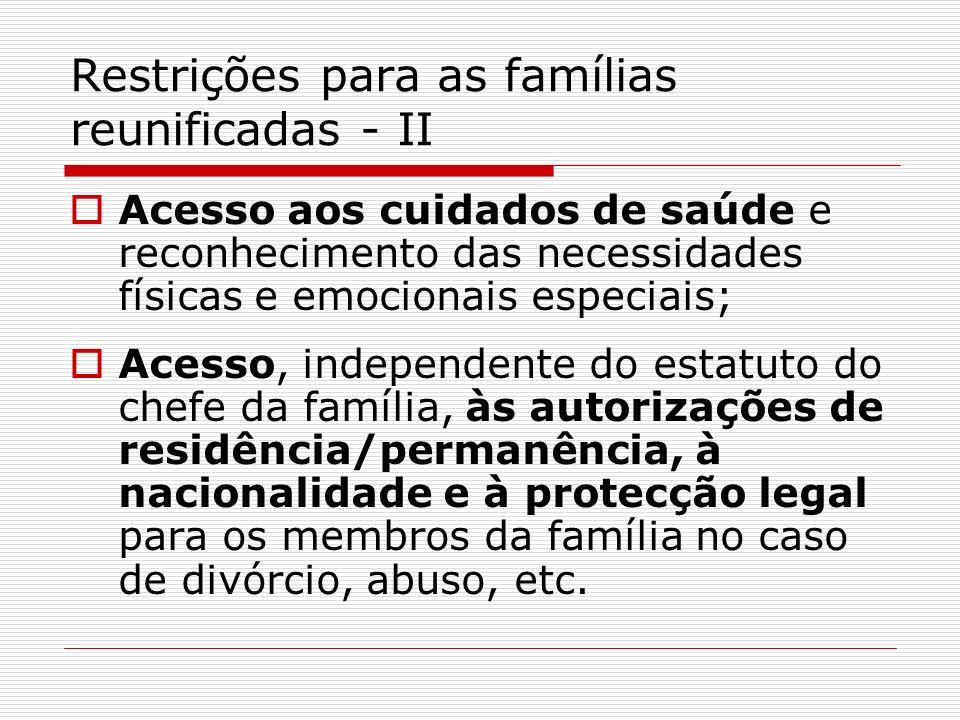 Restrições para as famílias reunificadas - II Acesso aos cuidados de saúde e reconhecimento das necessidades físicas e emocionais especiais; Acesso, i