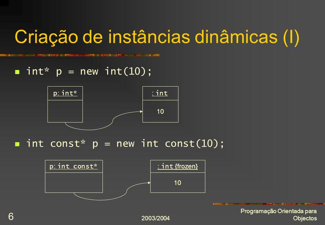 2003/2004 Programação Orientada para Objectos 27 Memória dinâmica em classes (III) void PilhaDeInt::põe(Item const& novo_item) { assert(cumpreInvariante()); if(número_de_itens == capacidade_actual) { Item* novos_itens = new Item[capacidade_actual * 2]; for(int i = 0; i != número_de_itens; ++i) novos_itens[i] = itens[i]; capacidade_actual *= 2; delete[] itens; itens = novos_itens; } itens[número_de_itens] = novo_item; ++número_de_itens; assert(cumpreInvariante()); }