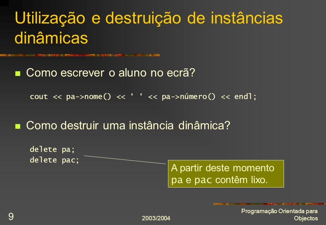 2003/2004 Programação Orientada para Objectos 20 Criação de matriz dinâmica Como são construídos os elementos da matriz.