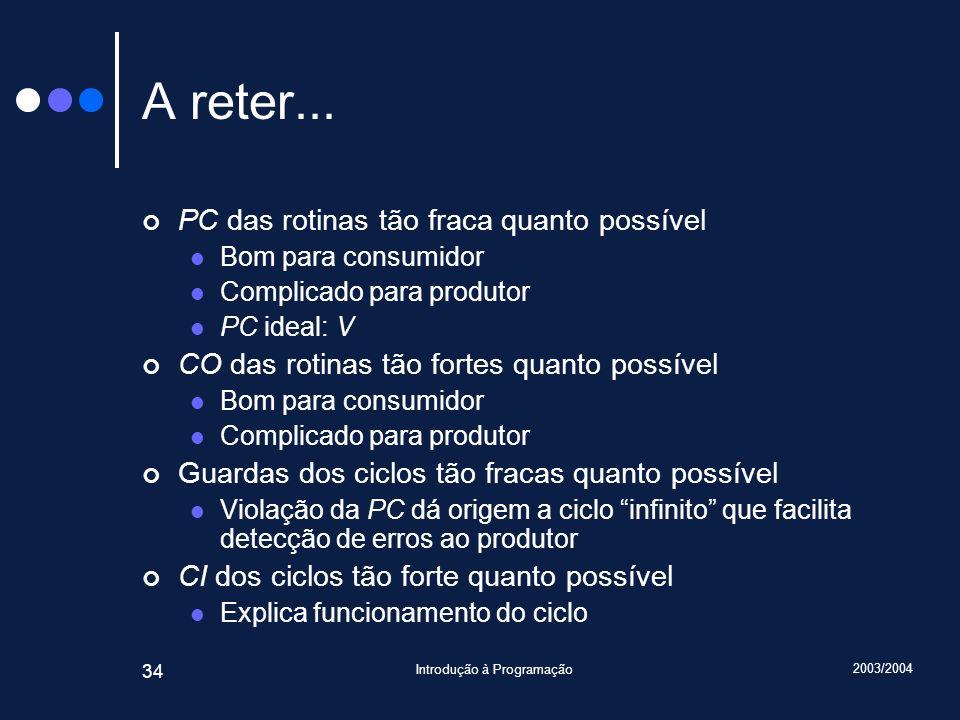 2003/2004 Introdução à Programação 34 A reter...