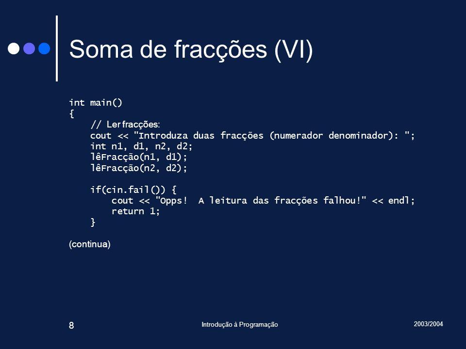 2003/2004 Introdução à Programação 49 Operação Racional::lê() /** Representa números racionais.