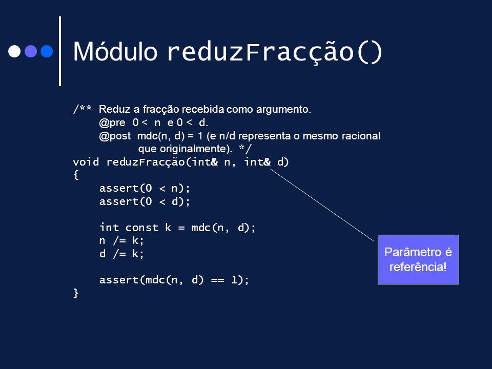 Módulo reduzFracção() /** Reduz a fracção recebida como argumento.