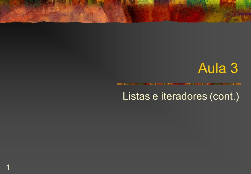 1 Aula 3 Listas e iteradores (cont.)