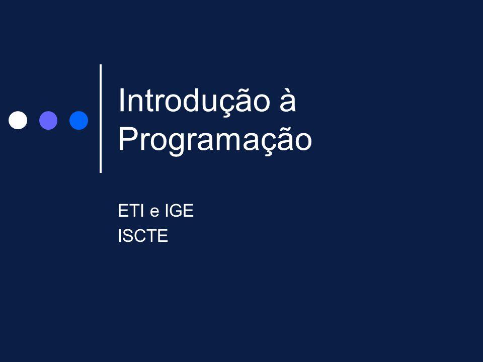 Introdução à Programação ETI e IGE ISCTE