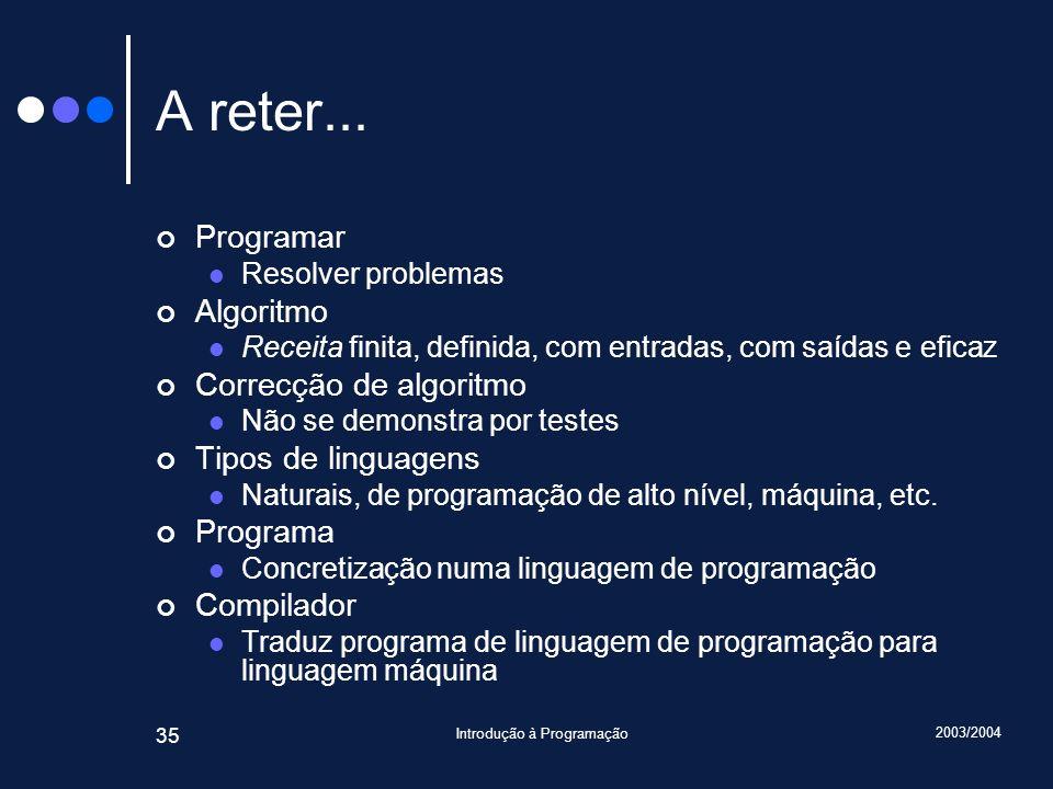 2003/2004 Introdução à Programação 35 A reter...