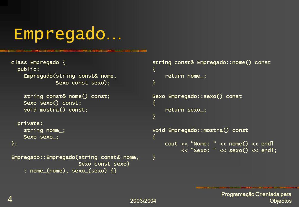 2003/2004 Programação Orientada para Objectos 15 Ligação estática vs.