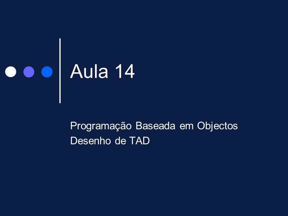 Aula 14 Programação Baseada em Objectos Desenho de TAD