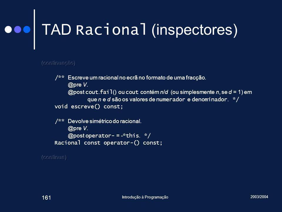 2003/2004 Introdução à Programação 161 TAD Racional (inspectores)