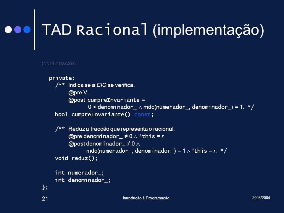 2003/2004 Introdução à Programação 21 TAD Racional (implementação)