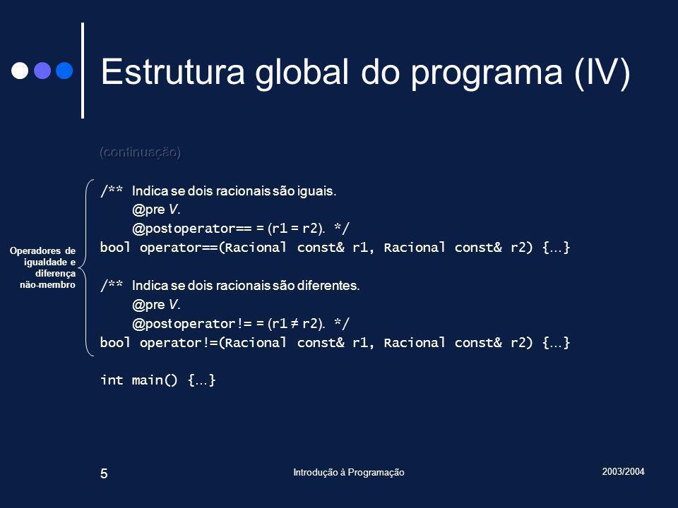 2003/2004 Introdução à Programação 126 jump main 10 30 50 0 lodd x1 addd x2 stod r lodd r addd x3 stod r halt .