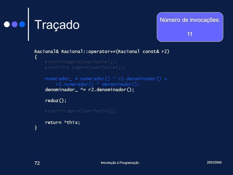 2003/2004 Introdução à Programação 72 Traçado Número de invocações: 11