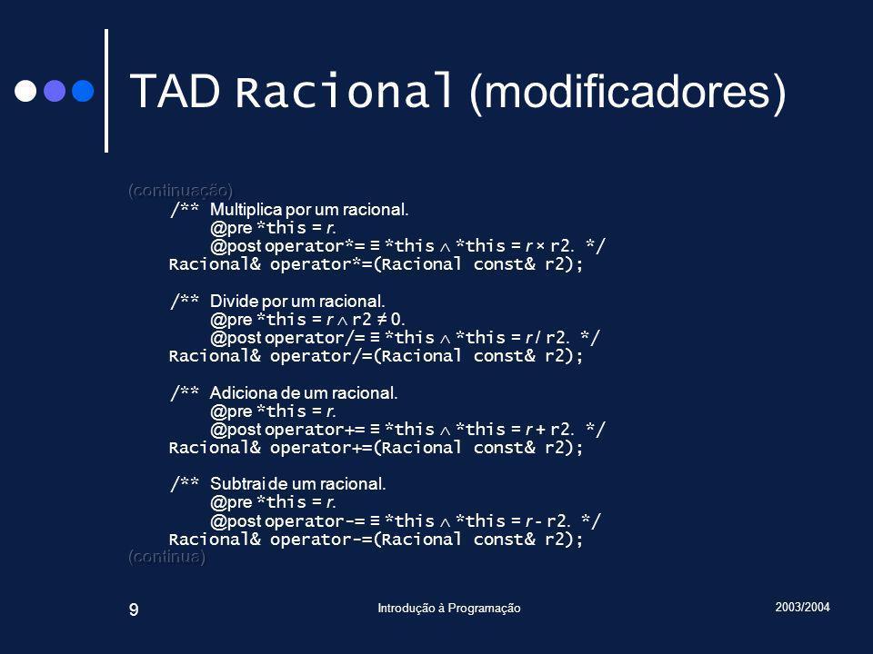 2003/2004 Introdução à Programação 90 Traçado Racional r(1, 3); Racional s = r + 2; Número de invocações: 15