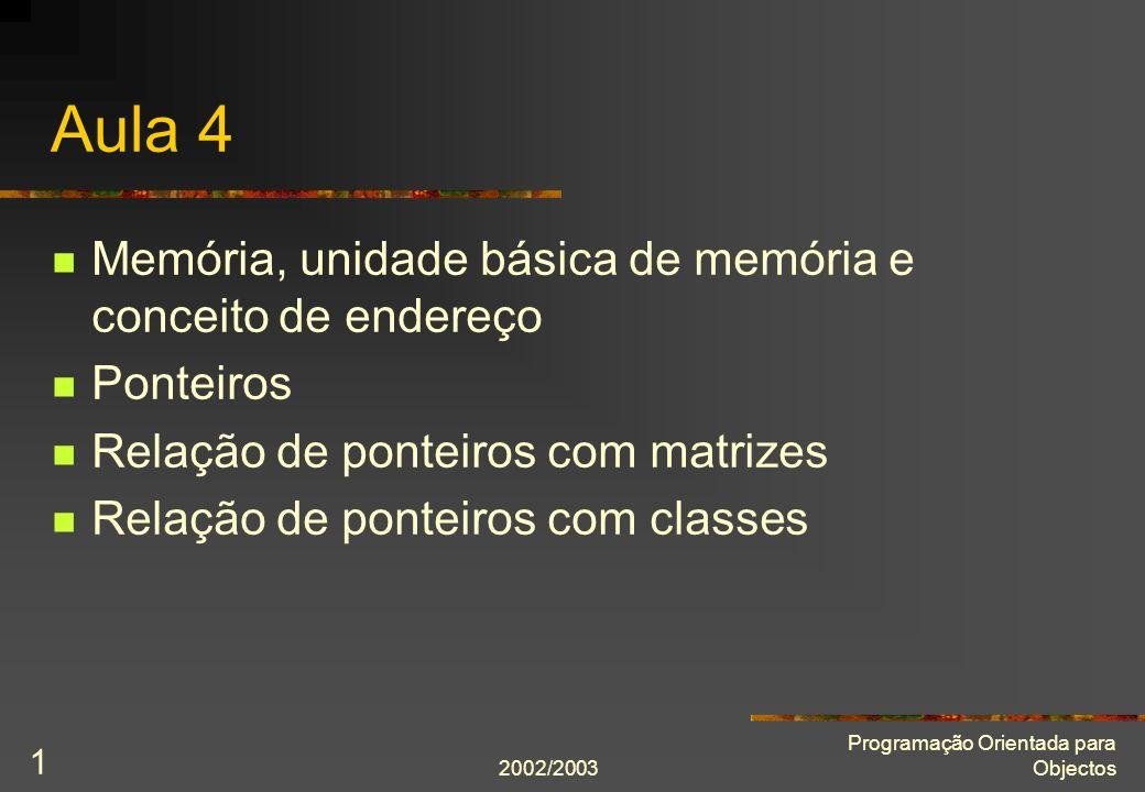 2002/2003 Programação Orientada para Objectos 2 O que é a memória.
