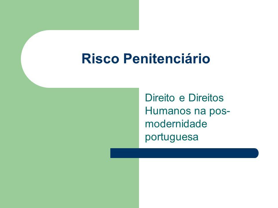 Risco Penitenciário Direito e Direitos Humanos na pos- modernidade portuguesa