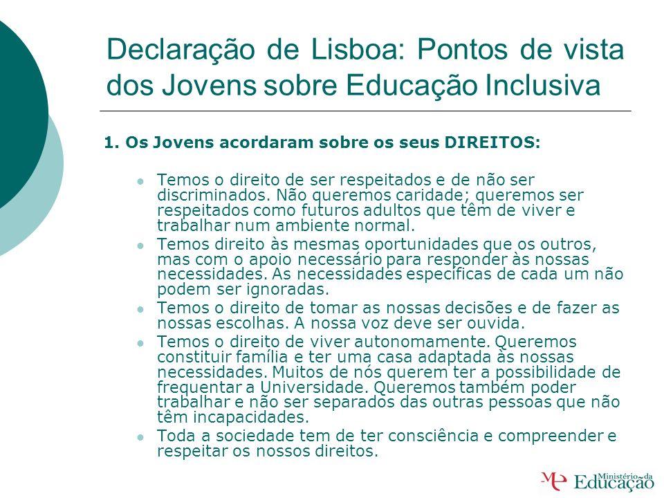 Declaração de Lisboa: Pontos de vista dos Jovens sobre Educação Inclusiva No dia 17 de Setembro de 2007, no quadro da presidência portuguesa da União