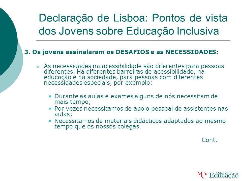 Declaração de Lisboa: Pontos de vista dos Jovens sobre Educação Inclusiva 2. Os jovens expressaram opiniões claras sobre as principais MELHORIAS que e