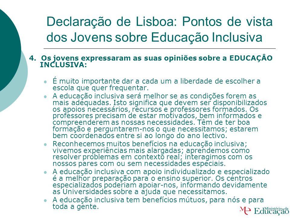 Declaração de Lisboa: Pontos de vista dos Jovens sobre Educação Inclusiva 3. Os jovens assinalaram os DESAFIOS e as NECESSIDADES: Por vezes a liberdad