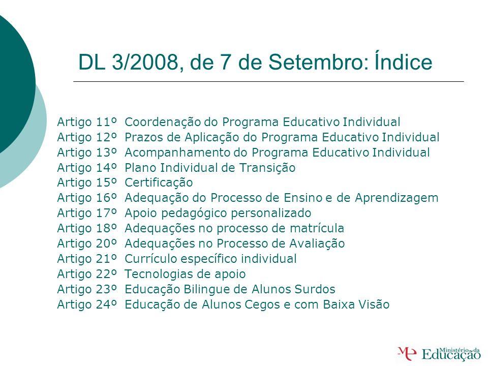 DL 3/2008, de 7 de Setembro: Índice Artigo 1º Objecto e Âmbito Artigo 2º Princípios Orientadores Artigo 3º Participação dos pais e encarregados de edu