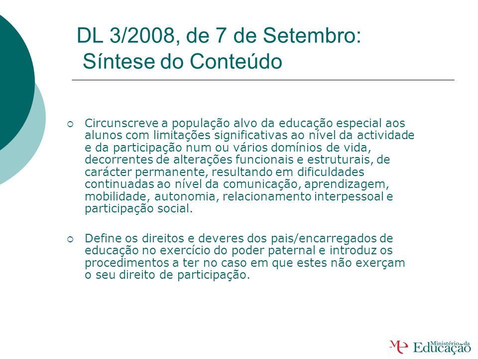 DL 3/2008, de 7 de Setembro: Sumário Define os apoios especializados a prestar na educação pré-escolar e nos ensinos básico e secundário dos sectores