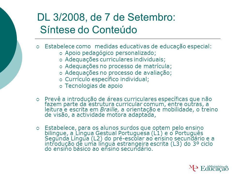 DL 3/2008, de 7 de Setembro: Síntese do Conteúdo Circunscreve a população alvo da educação especial aos alunos com limitações significativas ao nível