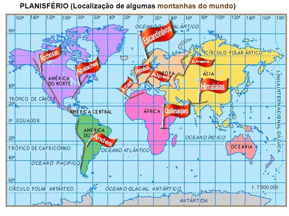 PLANISFÉRIO (Localização de algumas montanhas do mundo) 1: 7 000 000