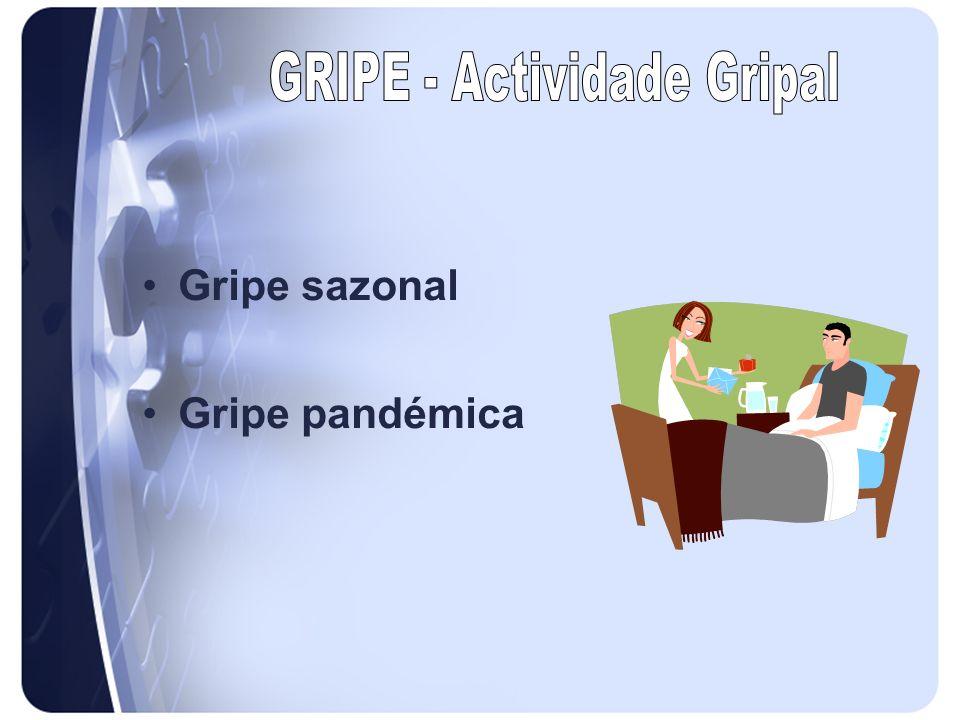 Gripe sazonal Gripe pandémica