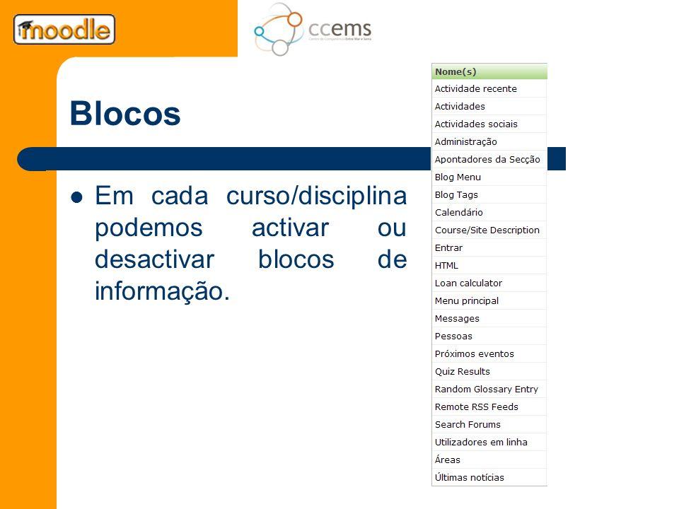 Blocos Em cada curso/disciplina podemos activar ou desactivar blocos de informação.