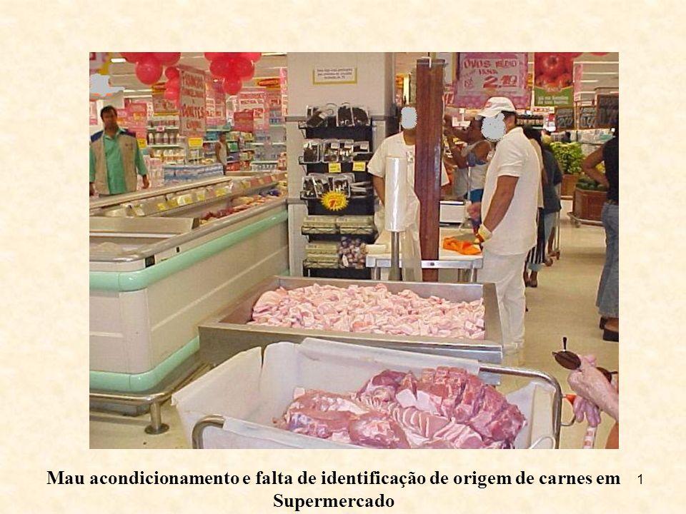 1 Mau acondicionamento e falta de identificação de origem de carnes em Supermercado