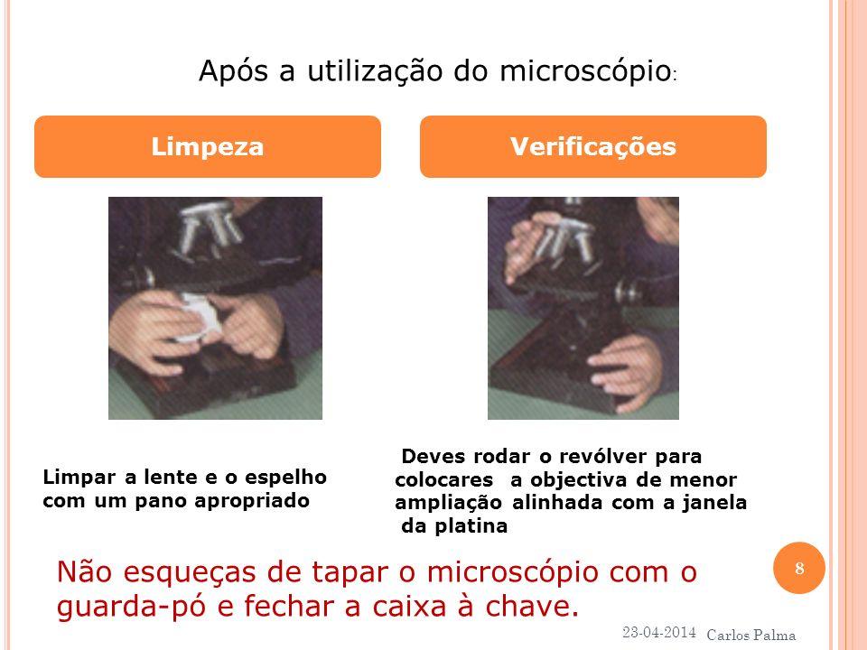 LimpezaVerificações Após a utilização do microscópio : Limpar a lente e o espelho com um pano apropriado Deves rodar o revólver para colocares a objec