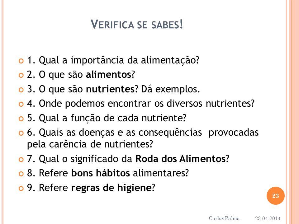 V ERIFICA SE SABES .1. Qual a importância da alimentação.