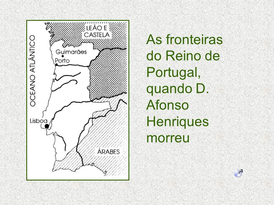 As fronteiras do Reino de Portugal, quando D. Afonso Henriques morreu