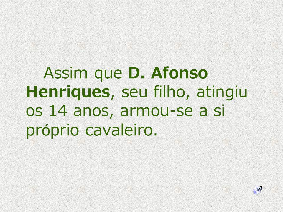 A independência do Condado Portucalense foi conseguida por D.