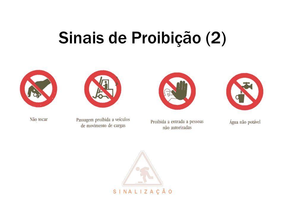 Sinais de Proibição (2) S I N A L I Z A Ç Ã O