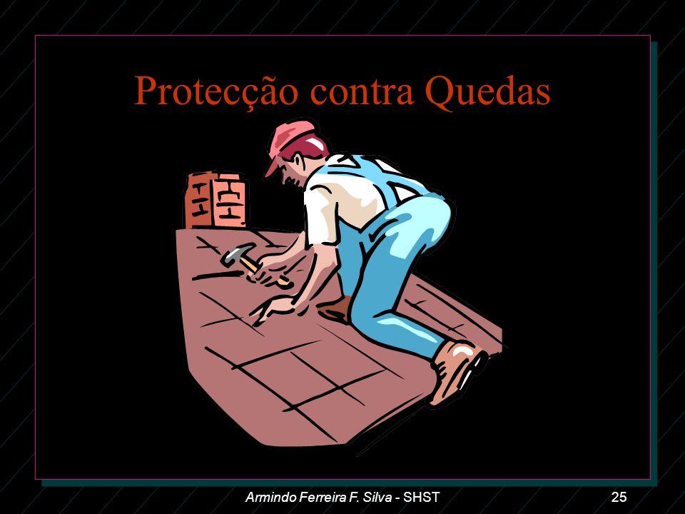 Protecção contra Quedas Armindo Ferreira F. Silva - SHST25