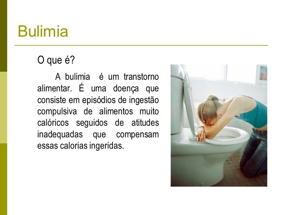 Bulimia O que é.A bulimia é um transtorno alimentar.