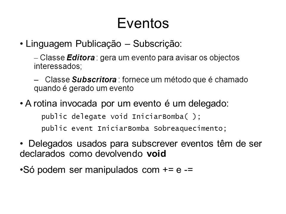 Eventos Linguagem Publicação – Subscrição: – Classe Editora : gera um evento para avisar os objectos interessados; – Classe Subscritora : fornece um m