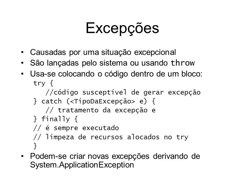 Excepções Causadas por uma situação excepcional São lançadas pelo sistema ou usando throw Usa-se colocando o código dentro de um bloco: try { //código