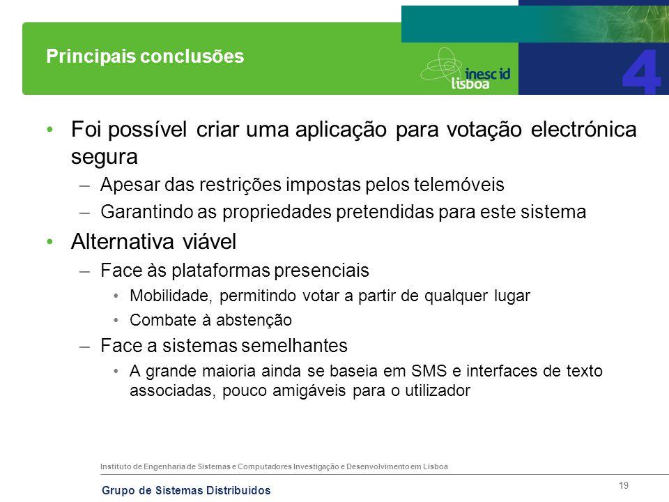 Instituto de Engenharia de Sistemas e Computadores Investigação e Desenvolvimento em Lisboa Grupo de Sistemas Distribuídos 19 Principais conclusões Fo
