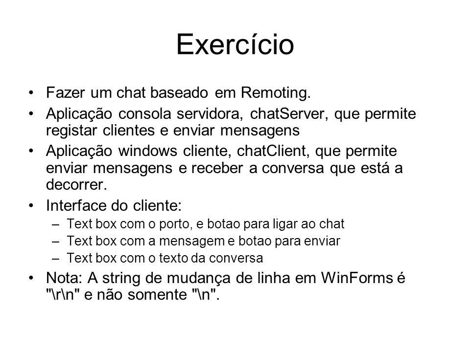 Exercício Fazer um chat baseado em Remoting.