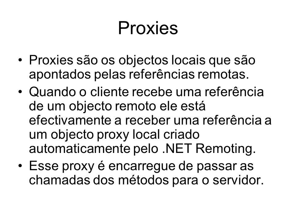 Proxies Proxies são os objectos locais que são apontados pelas referências remotas.