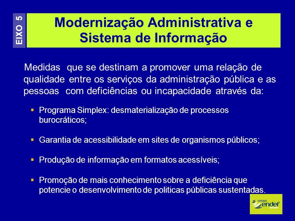 Medidas que se destinam a promover uma relação de qualidade entre os serviços da administração pública e as pessoas com deficiências ou incapacidade a