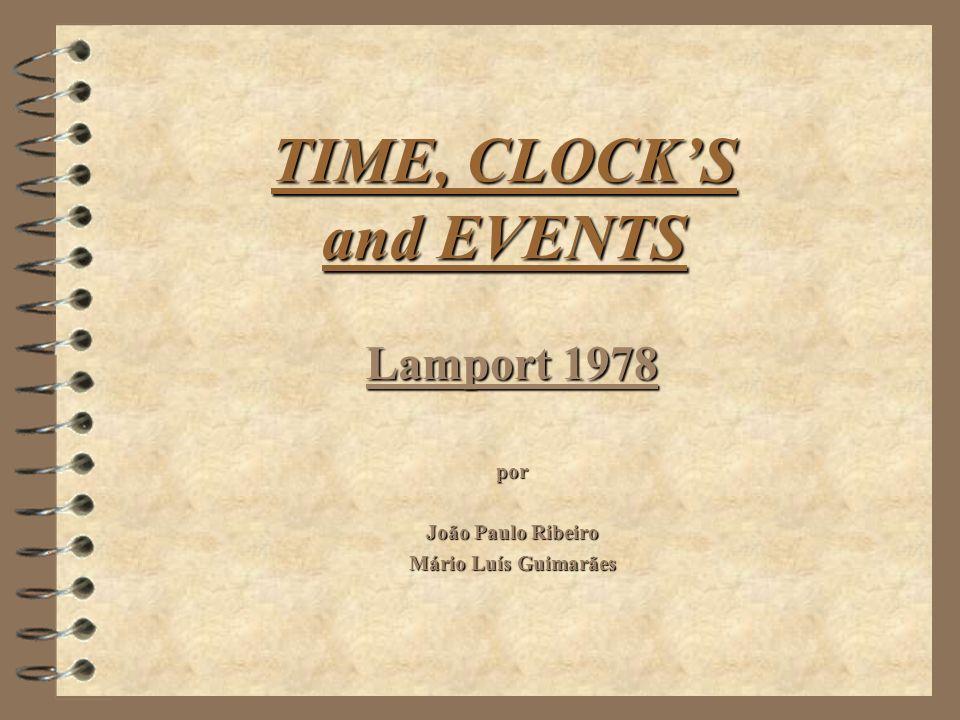TIME, CLOCKS and EVENTS Lamport 1978 por João Paulo Ribeiro Mário Luís Guimarães