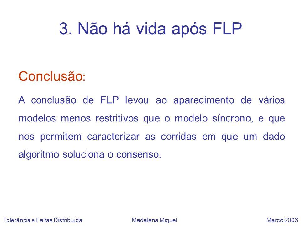Conclusão : A conclusão de FLP levou ao aparecimento de vários modelos menos restritivos que o modelo síncrono, e que nos permitem caracterizar as cor